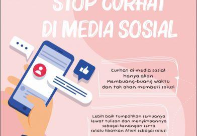 STOP CURHAT DI MEDIA SOSIAL