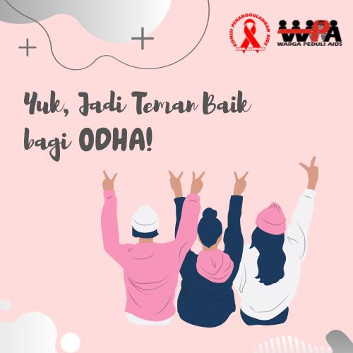 Good Friends, Good Vibes untuk ODHA!