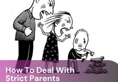 How To Deal With Strict Parents