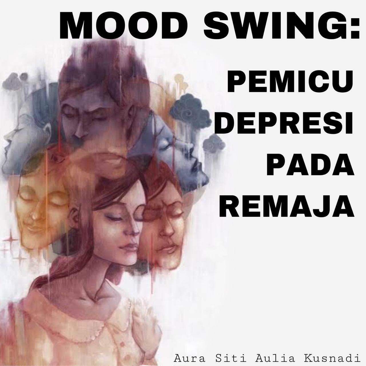 Mood Swing: Pemicu Depresi pada Remaja