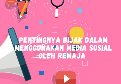 Pentingnya Bijak Dalam Menggunakan Media Sosial Oleh Remaja