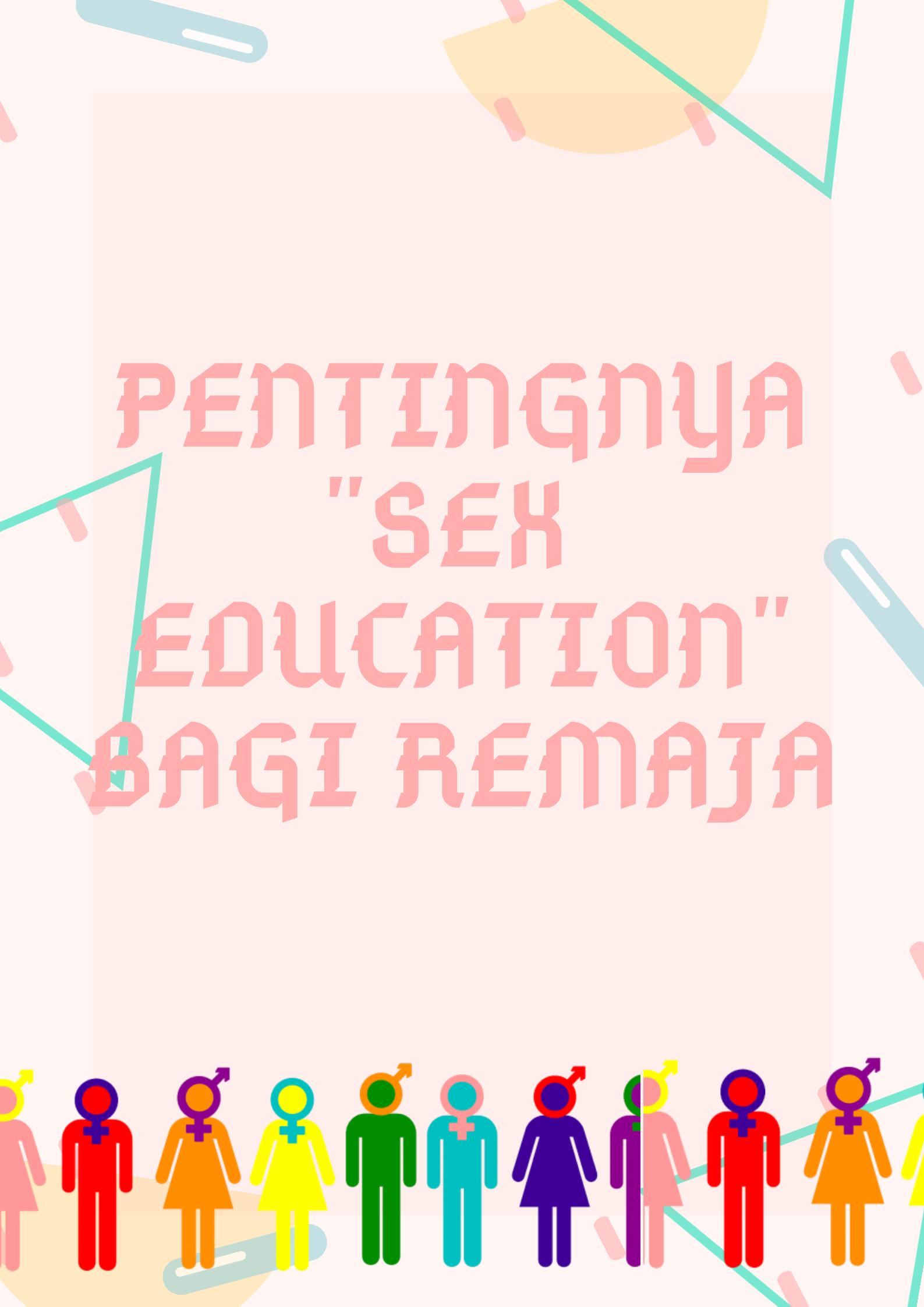 Pentingnya Pendidikan Seks bagi Remaja