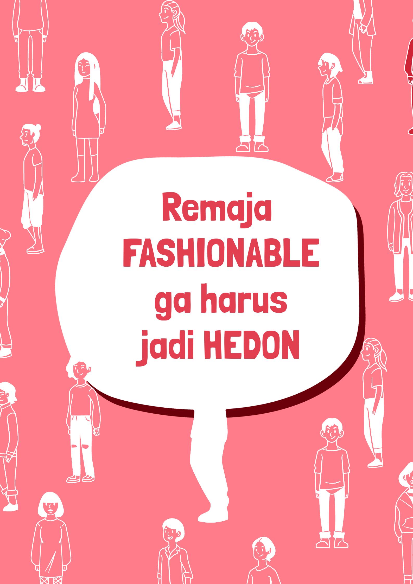 Remaja Fashionable Gak Harus Jadi Hedon