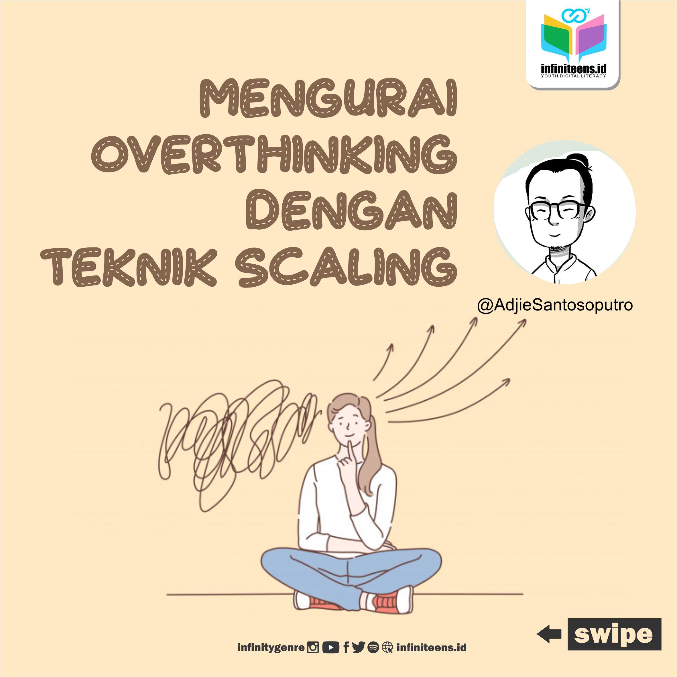MENGURAI OVERTHINKING DENGAN TEKNIK SCALING