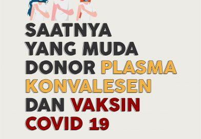 Selagi Muda Donor Plasma Konvalesen dan Divaksin